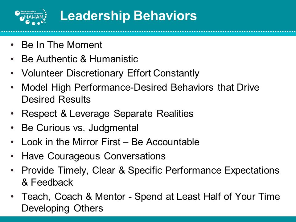 Leadership Behaviors Be In The Moment Be Authentic & Humanistic