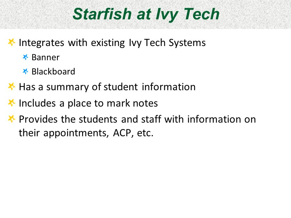 Starfish at Ivy Tech Integrates with existing Ivy Tech Systems
