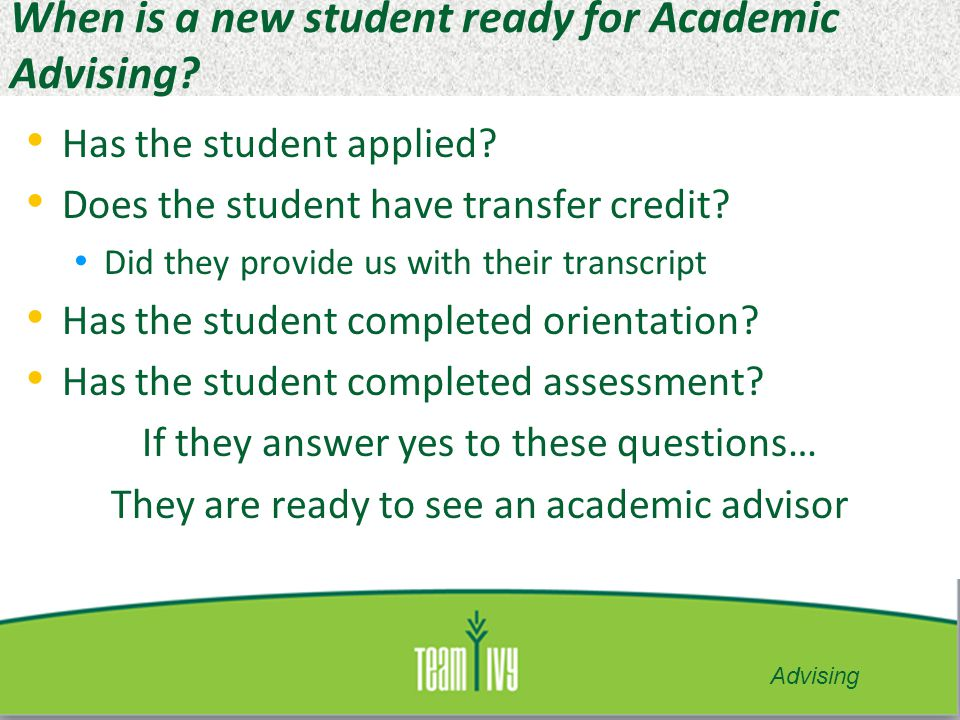 When is a new student ready for Academic Advising