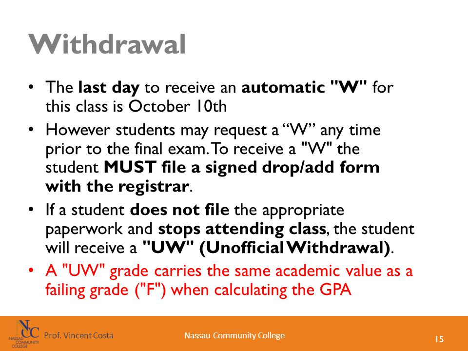 Withdrawal The last day to receive an automatic W for this class is October 10th.