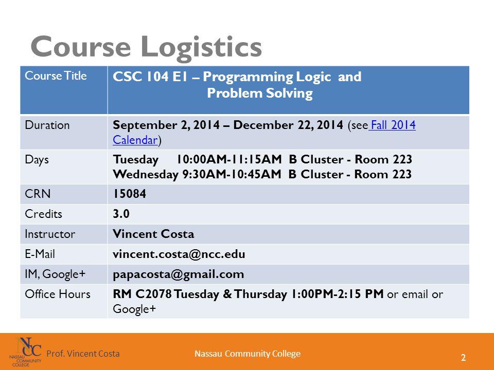 Course Logistics CSC 104 E1 – Programming Logic and Problem Solving