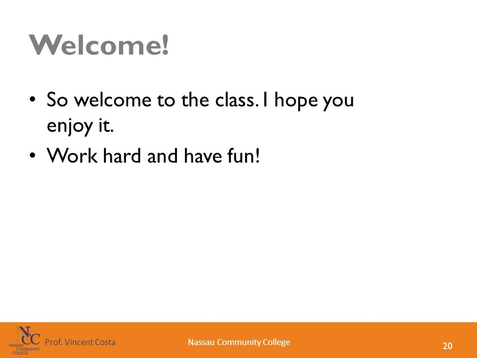 Welcome! So welcome to the class. I hope you enjoy it.