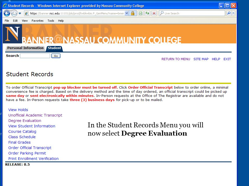 In the Student Records Menu you will now select Degree Evaluation