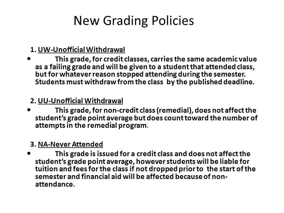 New Grading Policies UW-Unofficial Withdrawal