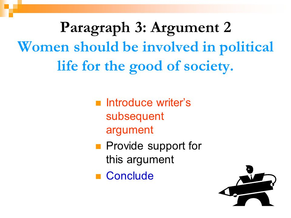 Paragraph 3: Argument 2 Women should be involved in political life for the good of society.