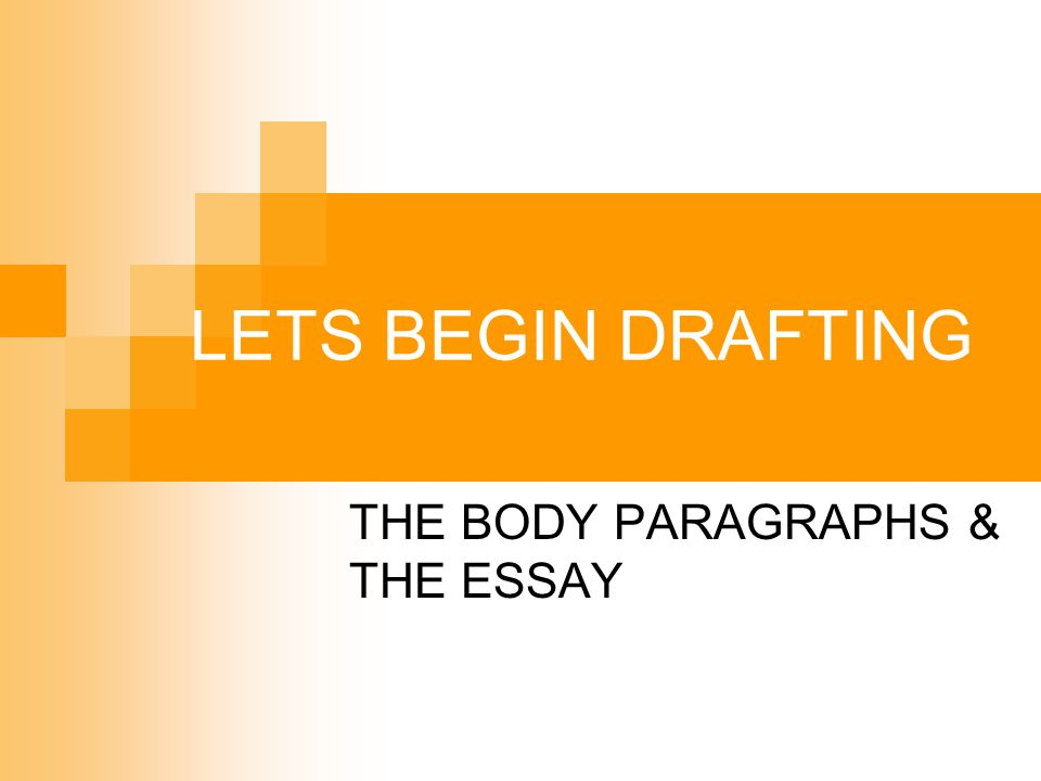 THE BODY PARAGRAPHS & THE ESSAY