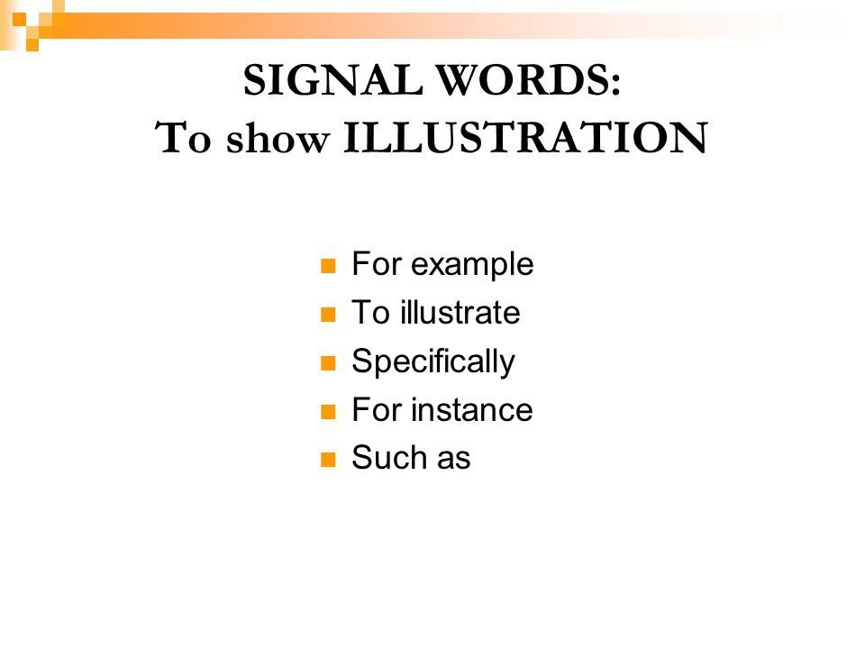 SIGNAL WORDS: To show ILLUSTRATION