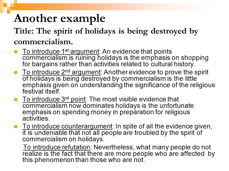Another example Title: The spirit of holidays is being destroyed by commercialism.