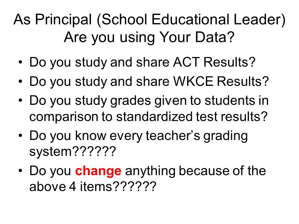 As Principal (School Educational Leader) Are you using Your Data