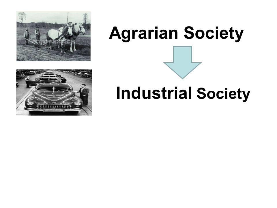 Agrarian Society Industrial Society