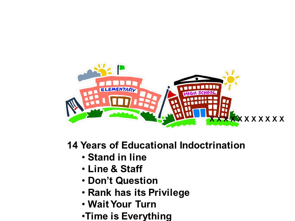 14 Years of Educational Indoctrination Stand in line Line & Staff