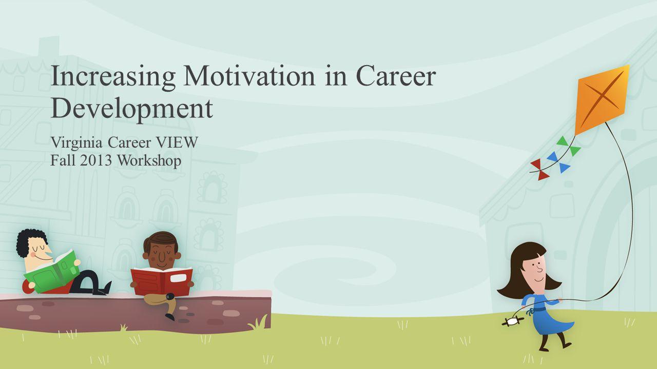 Increasing Motivation in Career Development