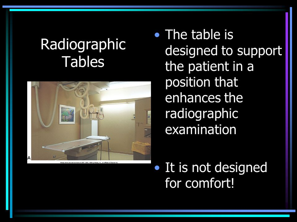 The table is designed to support the patient in a position that enhances the radiographic examination