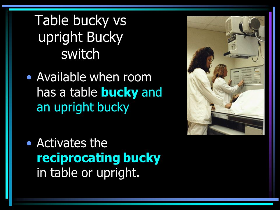 Table bucky vs upright Bucky switch