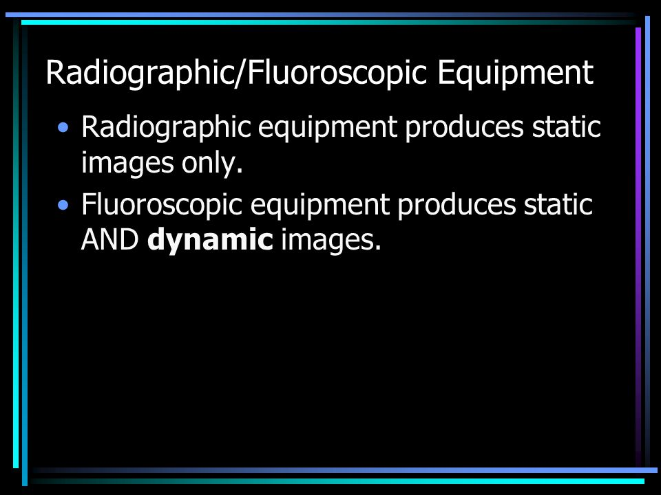 Radiographic/Fluoroscopic Equipment