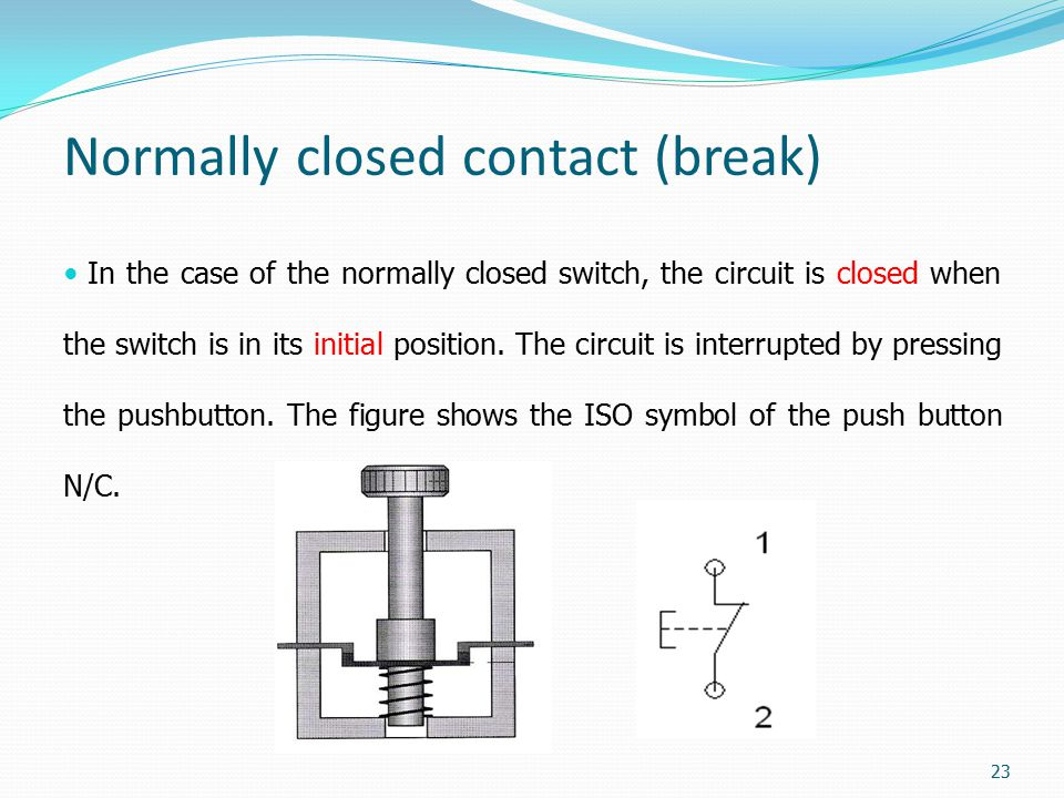 Normally closed contact (break)