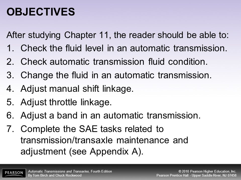 OBJECTIVES Check the fluid level in an automatic transmission.