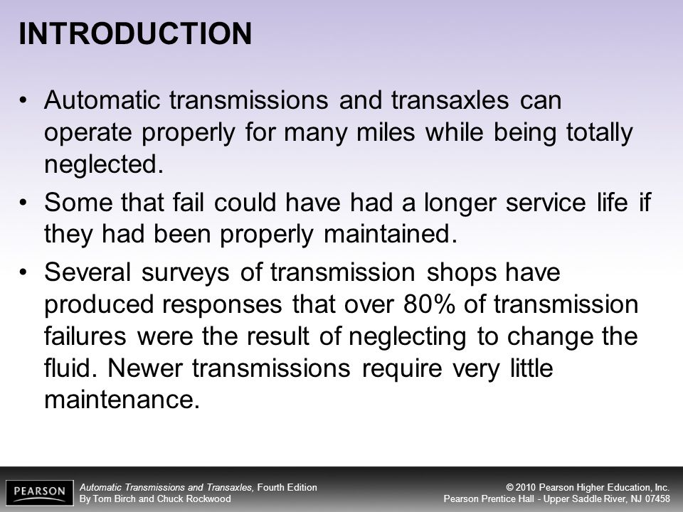 INTRODUCTION Automatic transmissions and transaxles can operate properly for many miles while being totally neglected.