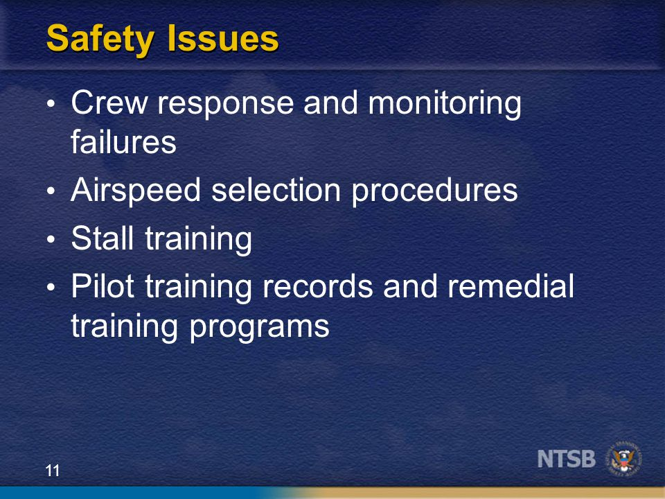 Safety Issues Crew response and monitoring failures