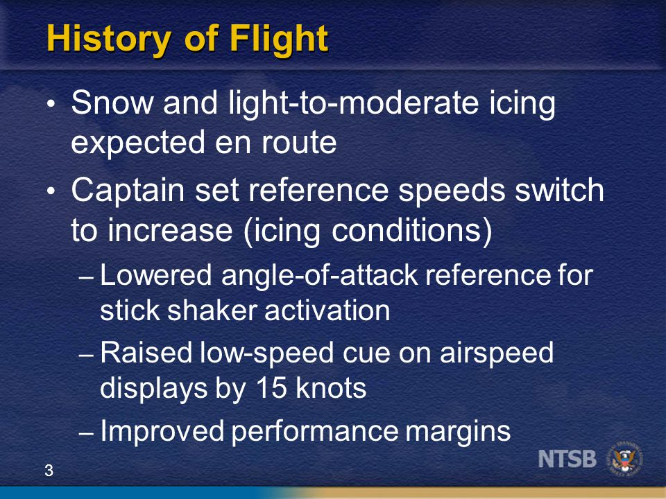 History of Flight Snow and light-to-moderate icing expected en route