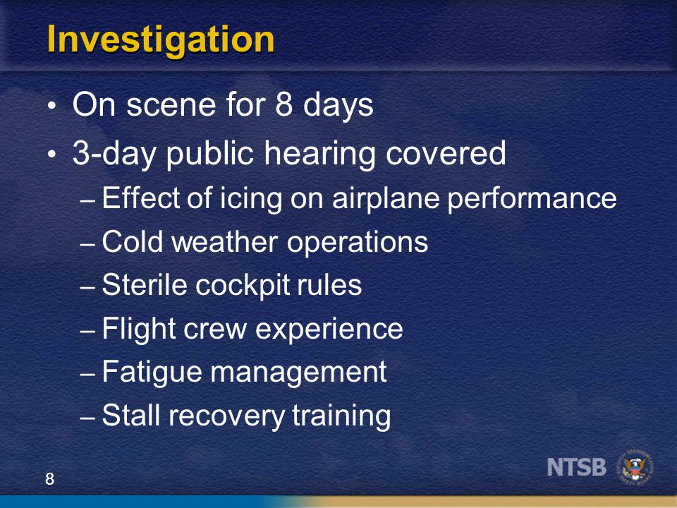 Investigation On scene for 8 days 3-day public hearing covered
