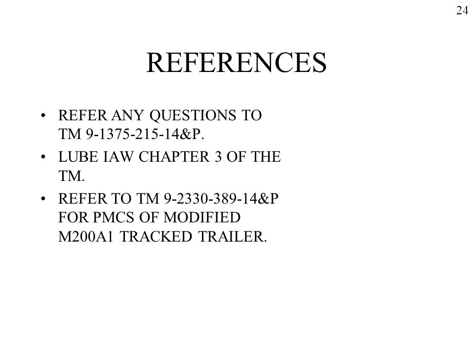 REFERENCES REFER ANY QUESTIONS TO TM 9-1375-215-14&P.