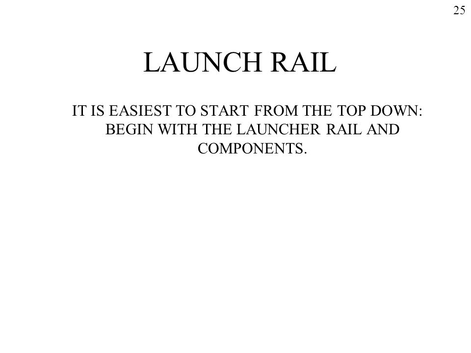 25 LAUNCH RAIL.