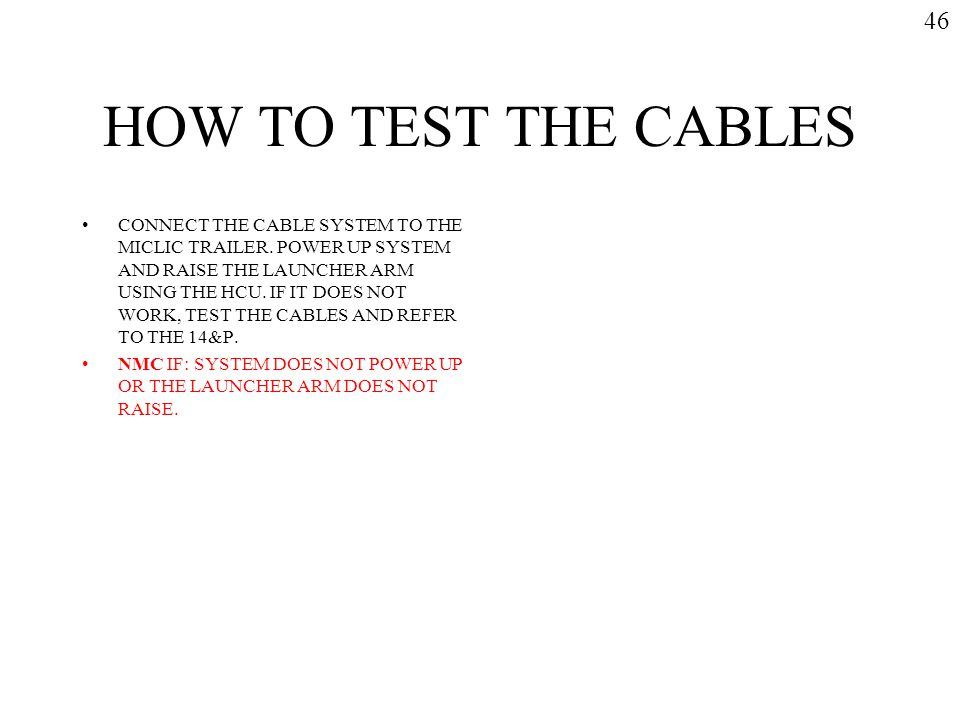 46 HOW TO TEST THE CABLES.
