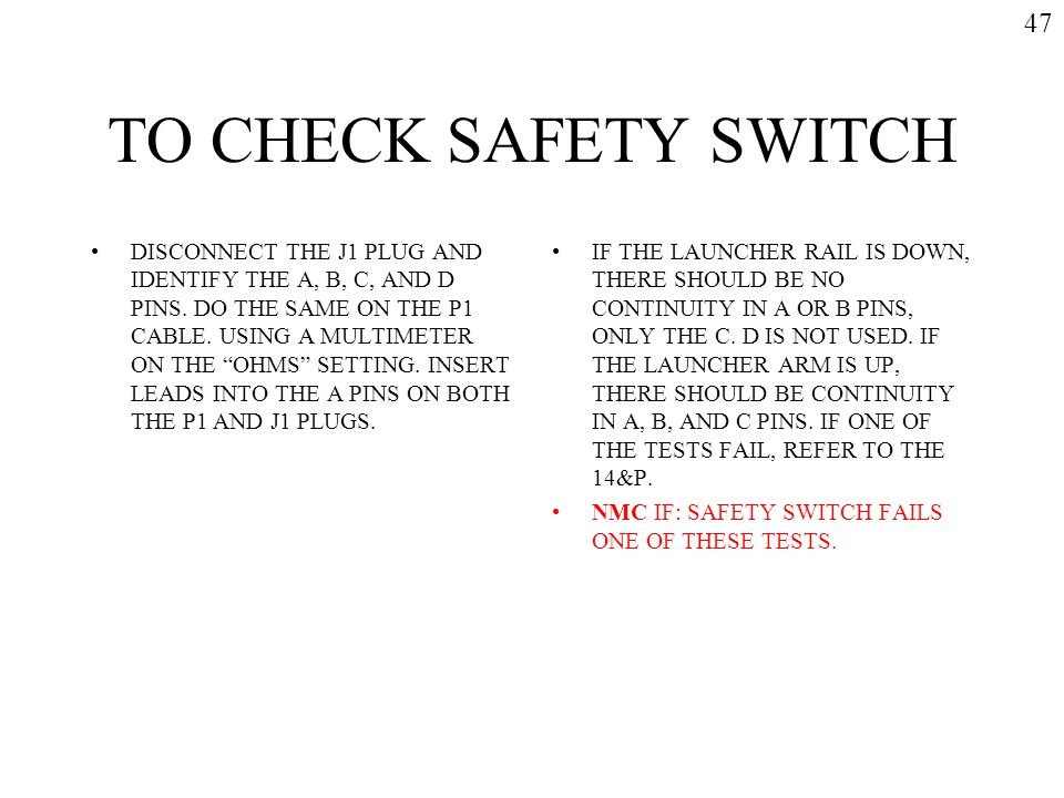 47 TO CHECK SAFETY SWITCH.