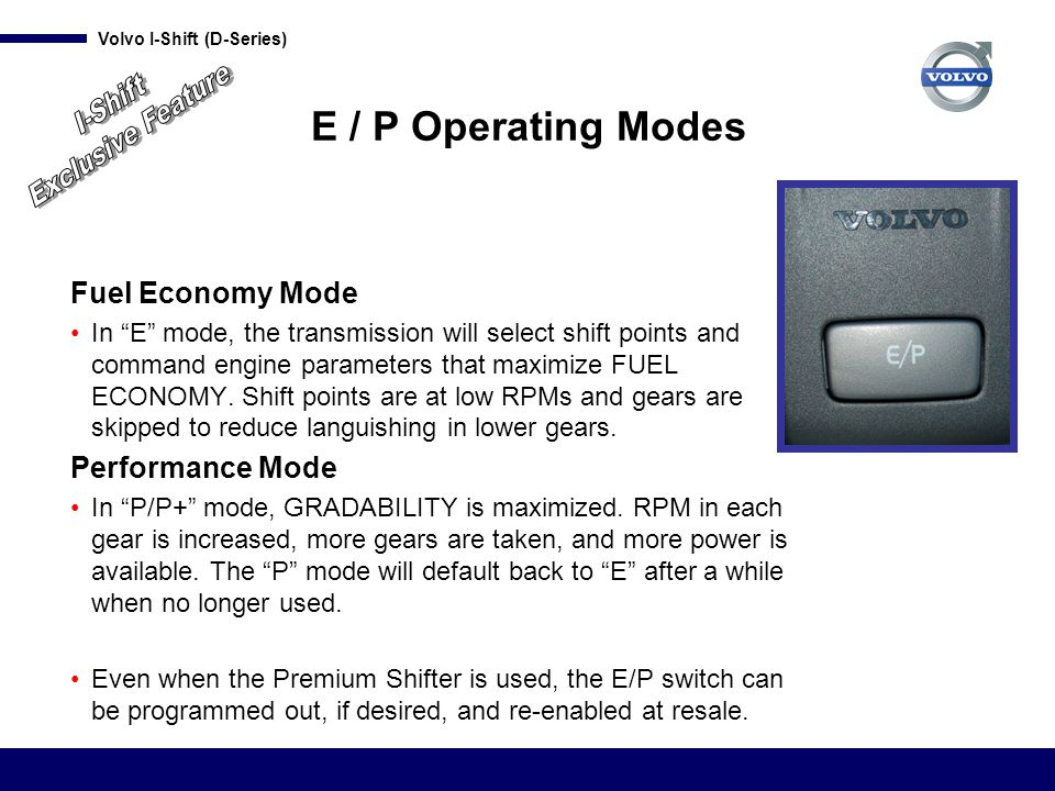 Exclusive Feature I-Shift E / P Operating Modes Fuel Economy Mode