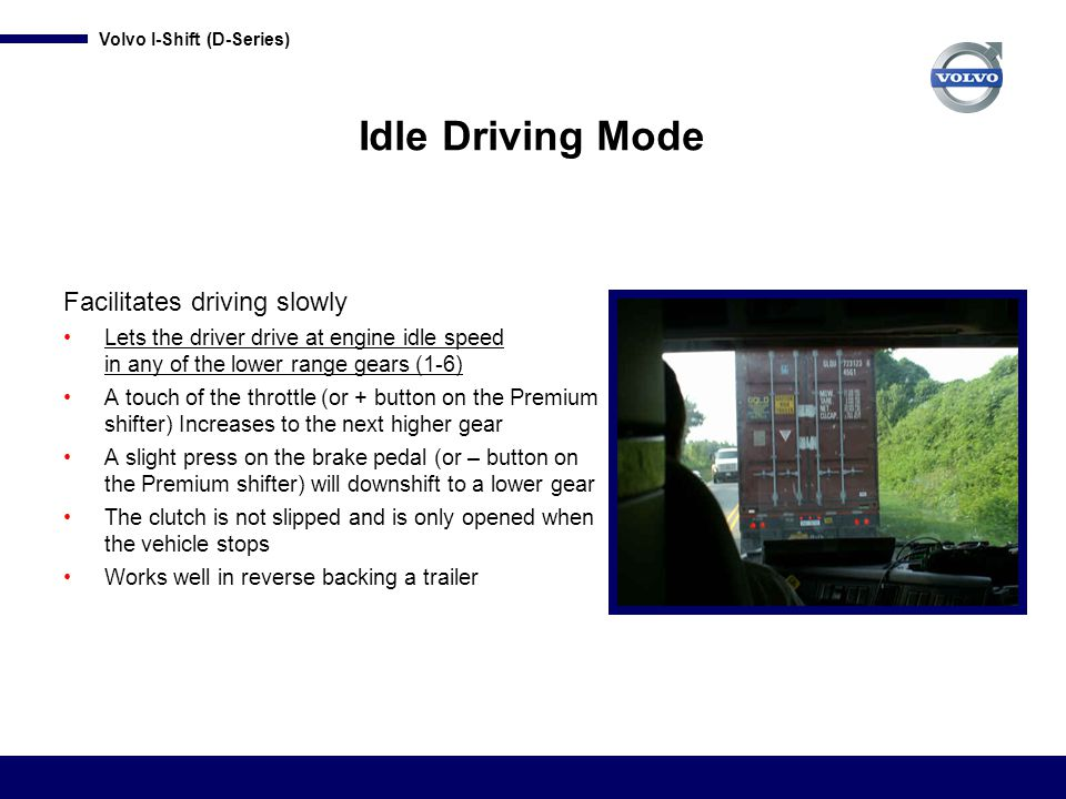 Idle Driving Mode Facilitates driving slowly