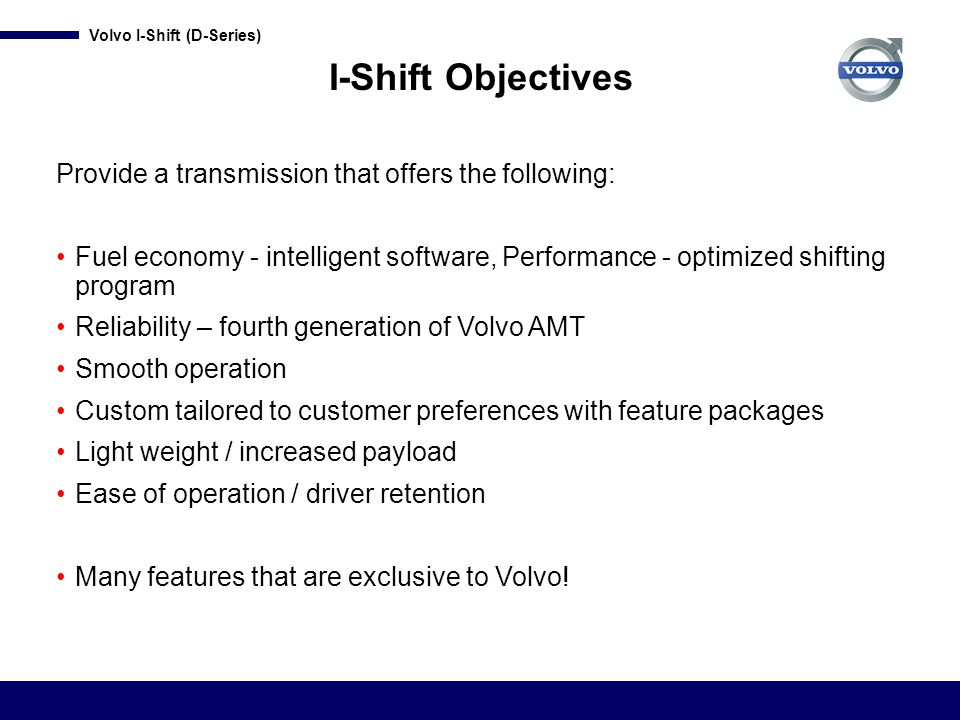 I-Shift Objectives Provide a transmission that offers the following: