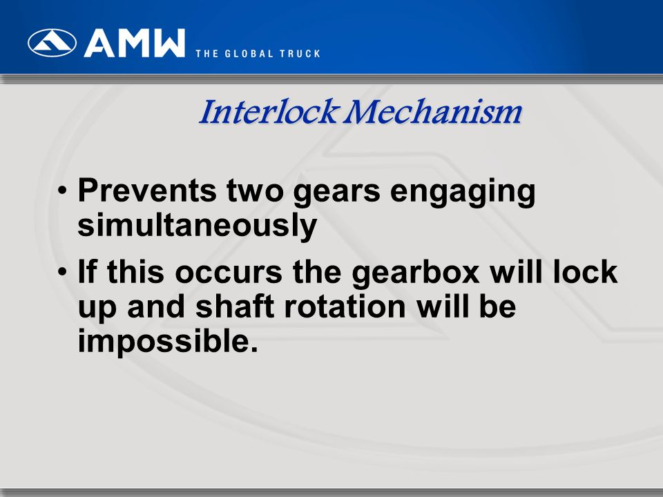 Interlock Mechanism Prevents two gears engaging simultaneously