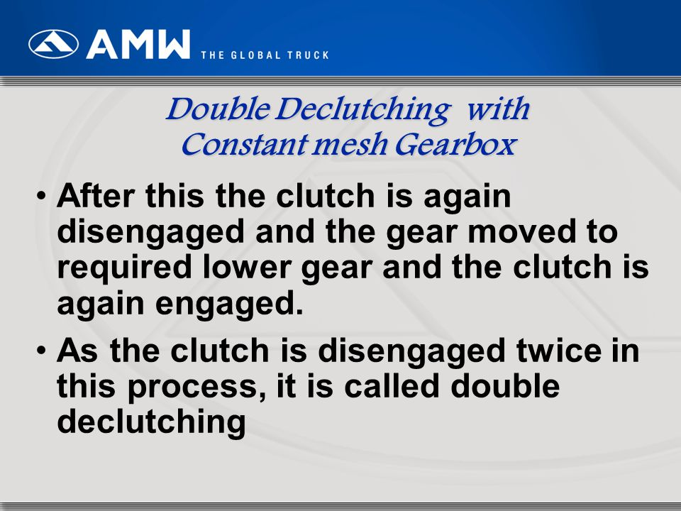 Double Declutching with Constant mesh Gearbox