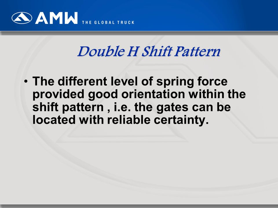 Double H Shift Pattern