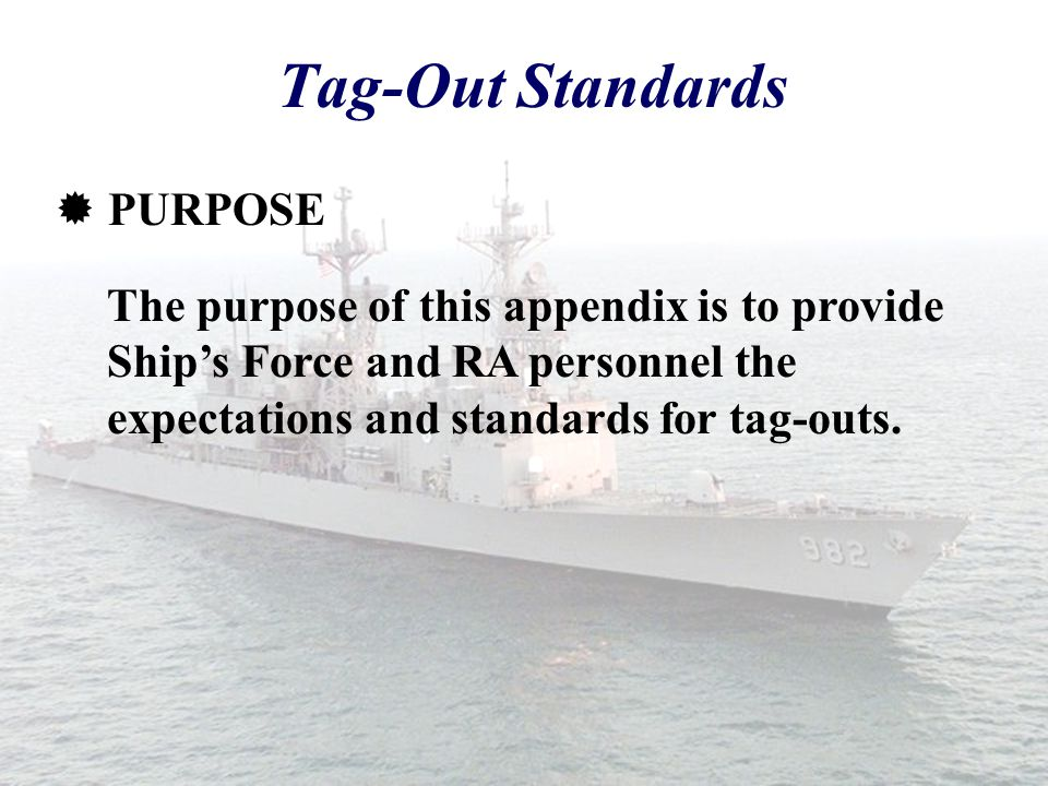 Tag-Out Standards PURPOSE