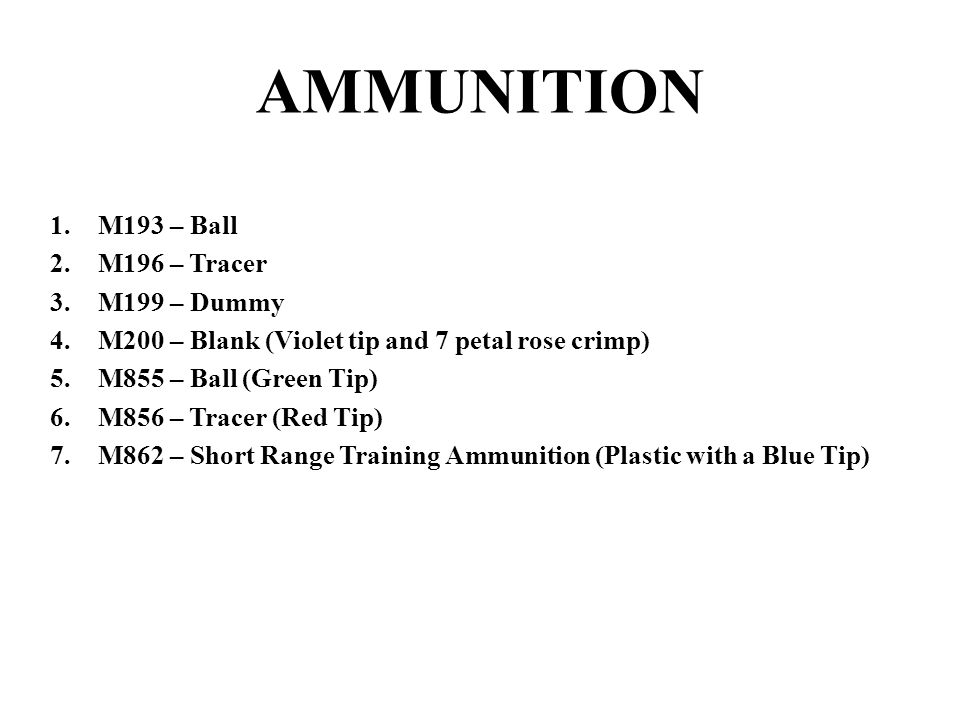 AMMUNITION M193 – Ball M196 – Tracer M199 – Dummy