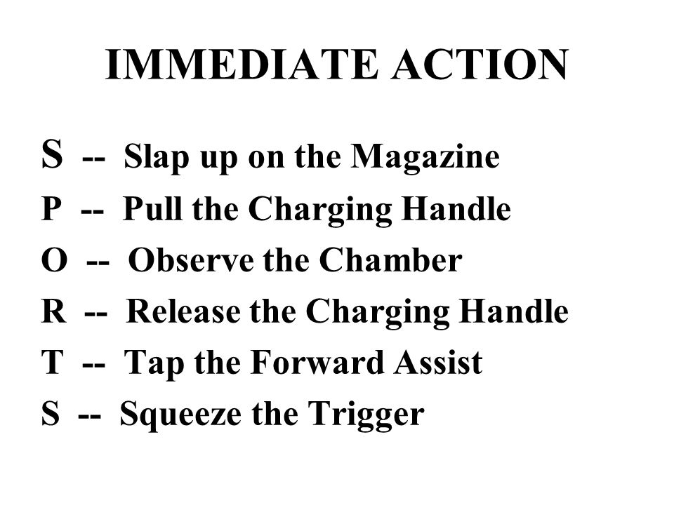 IMMEDIATE ACTION S -- Slap up on the Magazine