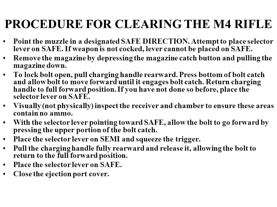 PROCEDURE FOR CLEARING THE M4 RIFLE