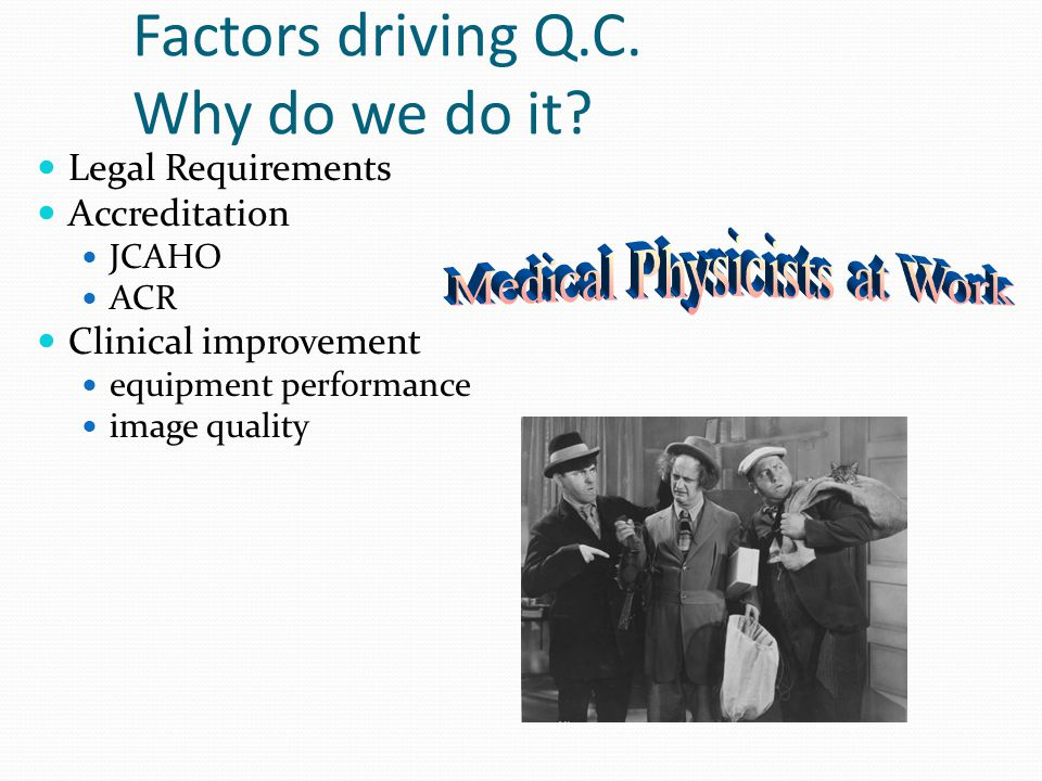 Factors driving Q.C. Why do we do it