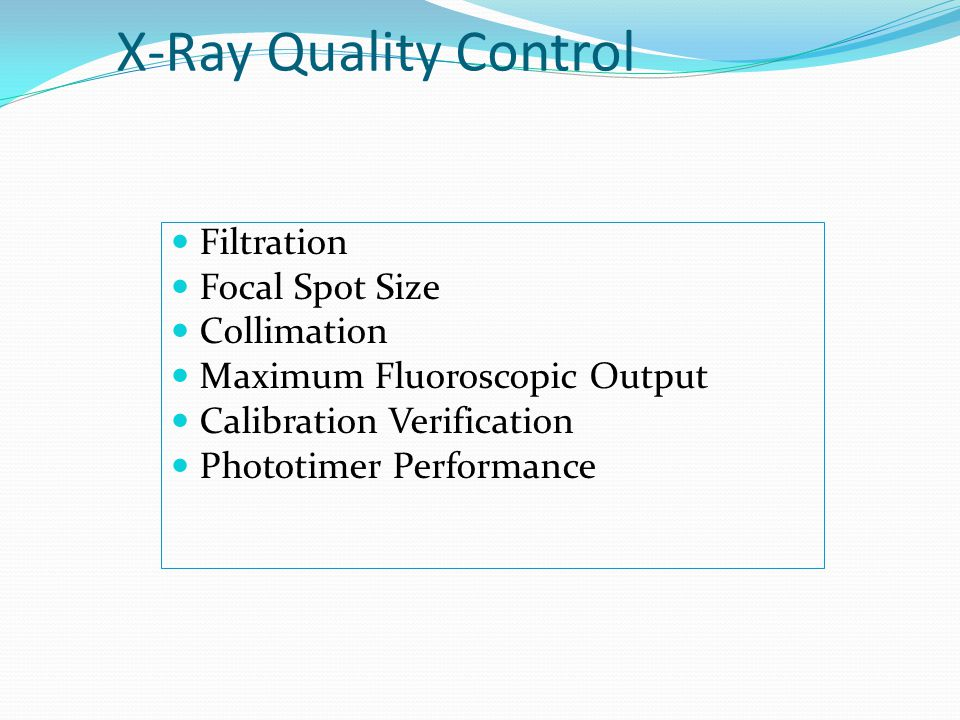 X-Ray Quality Control Filtration Focal Spot Size Collimation