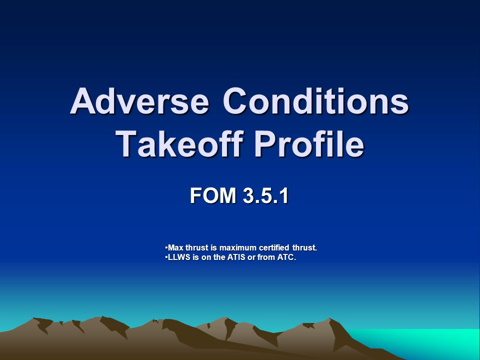 Adverse Conditions Takeoff Profile