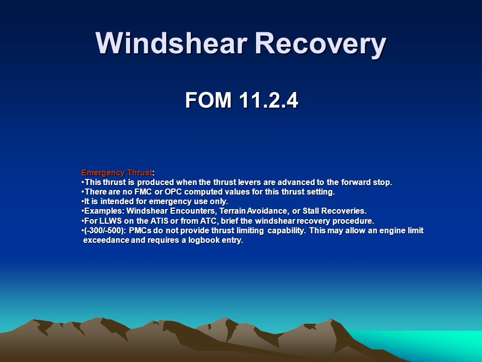 Windshear Recovery FOM 11.2.4 Emergency Thrust: