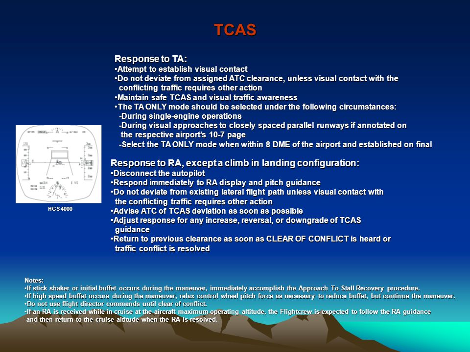 TCAS Response to TA: Attempt to establish visual contact. Do not deviate from assigned ATC clearance, unless visual contact with the.