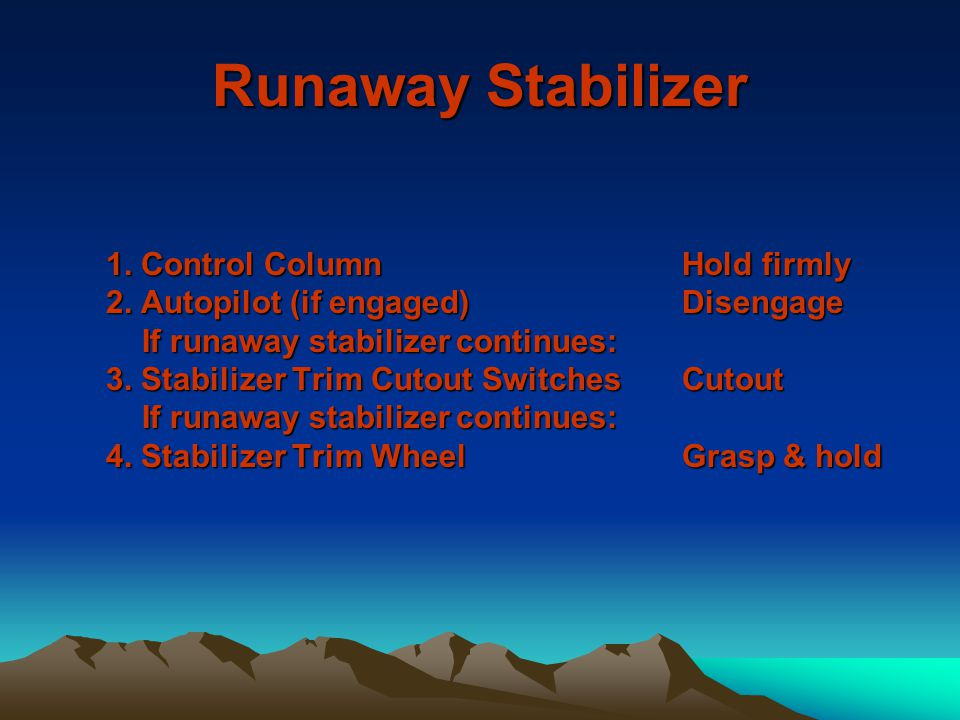 Runaway Stabilizer 1. Control Column Hold firmly