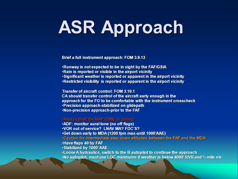 ASR Approach Brief a full instrument approach: FOM 3.9.13