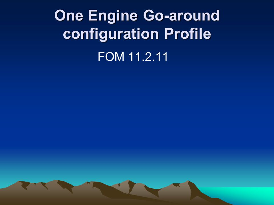 One Engine Go-around configuration Profile
