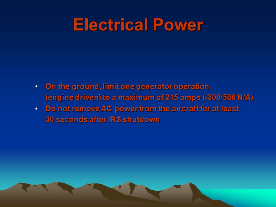 Electrical Power On the ground, limit one generator operation