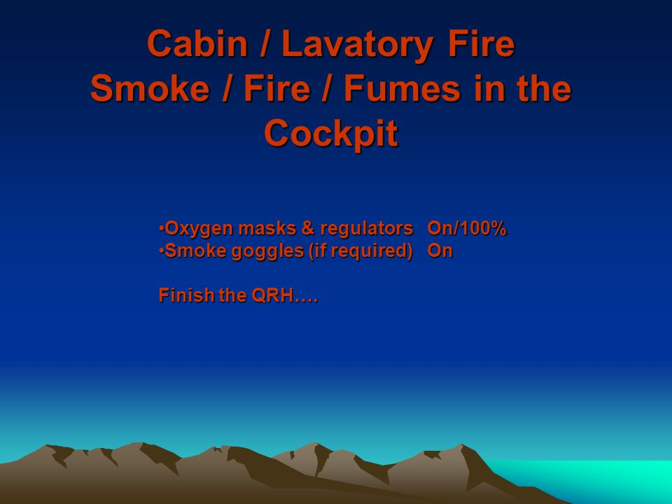 Cabin / Lavatory Fire Smoke / Fire / Fumes in the Cockpit