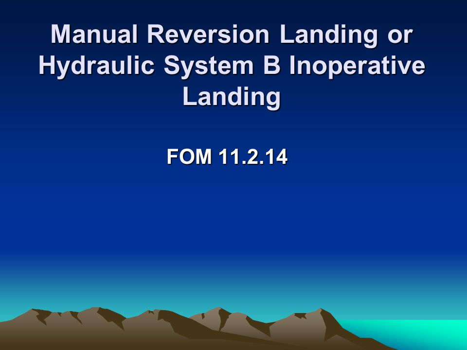 Manual Reversion Landing or Hydraulic System B Inoperative Landing